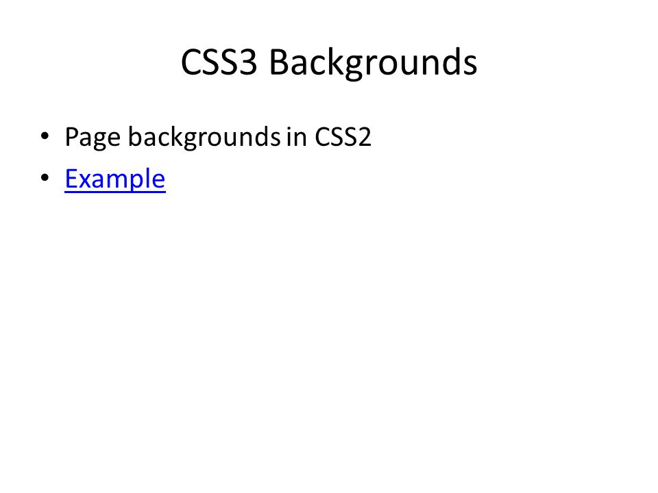 CSS3 Backgrounds Page backgrounds in CSS2 Example