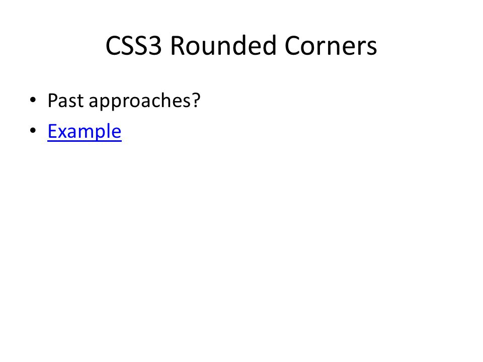 CSS3 Rounded Corners Past approaches? Example