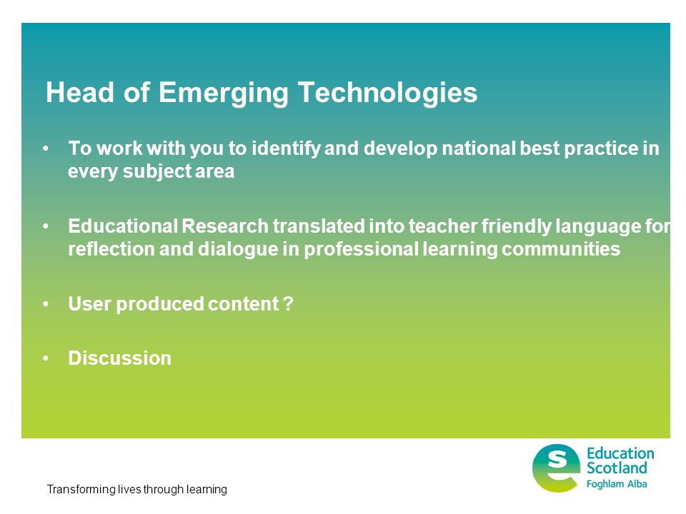 Transforming lives through learning To work with you to identify and develop national best practice in every subject area Educational Research translated into teacher friendly language for reflection and dialogue in professional learning communities User produced content .