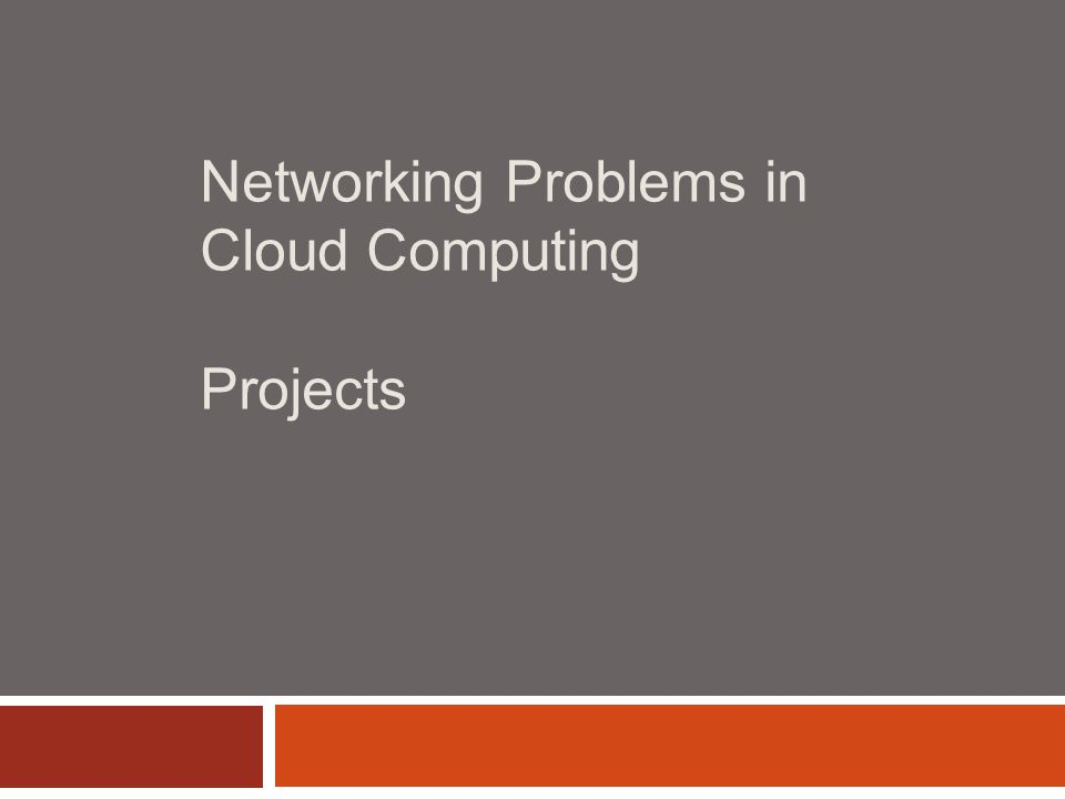 Networking Problems in Cloud Computing Projects
