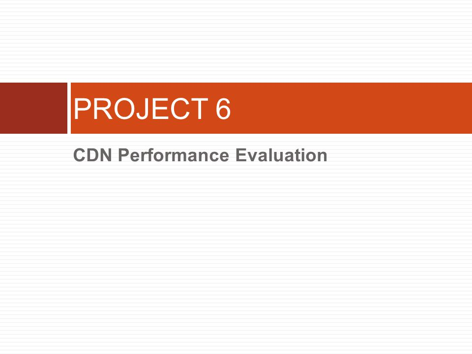 CDN Performance Evaluation PROJECT 6
