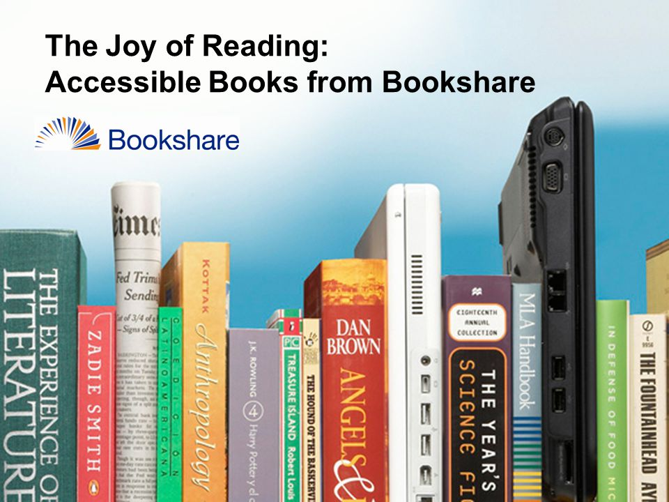 The Joy of Reading: Accessible Books from Bookshare