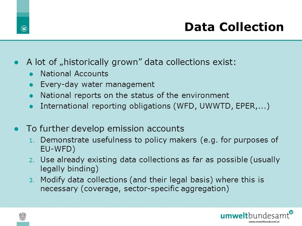 "05.04.2004 | Slide 17 Data Collection A lot of ""historically grown"" data collections exist: National Accounts Every-day water management National repo"
