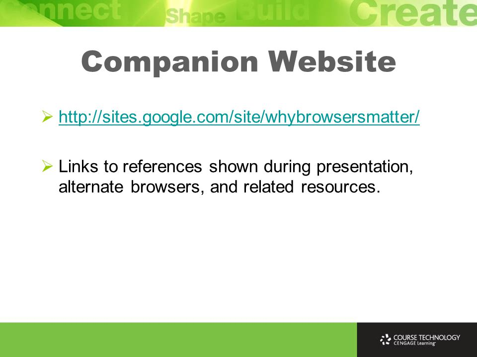 Companion Website  http://sites.google.com/site/whybrowsersmatter/ http://sites.google.com/site/whybrowsersmatter/  Links to references shown during presentation, alternate browsers, and related resources.