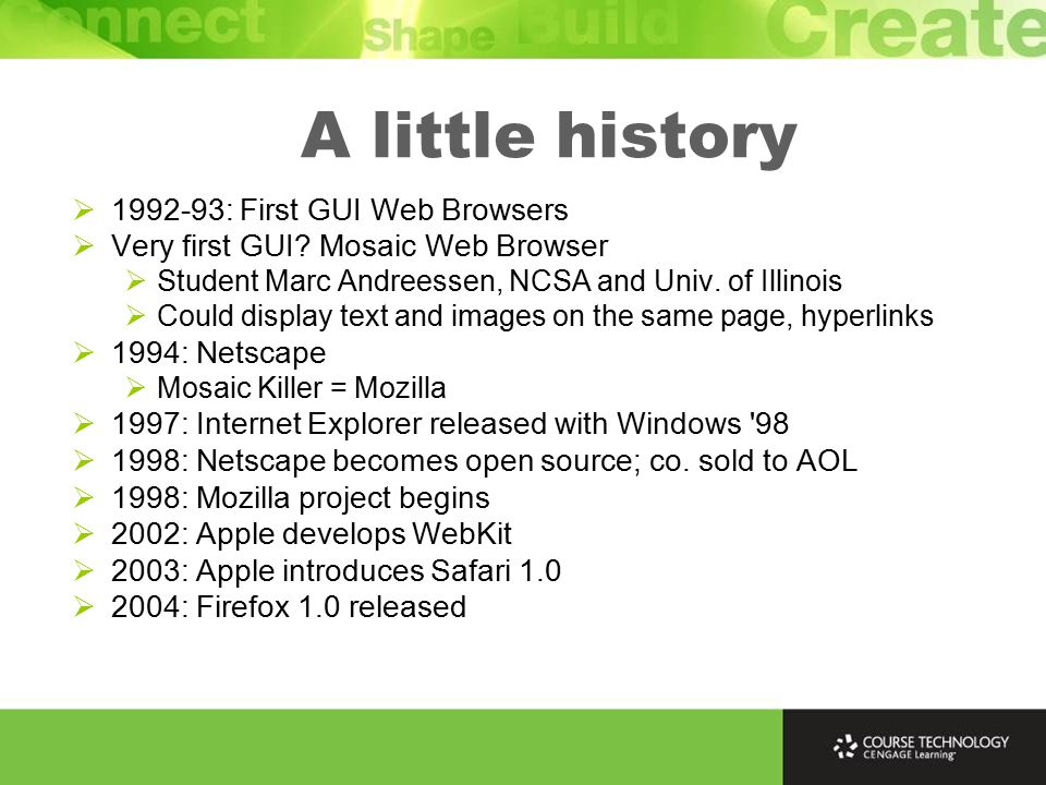 A little history  1992-93: First GUI Web Browsers  Very first GUI.