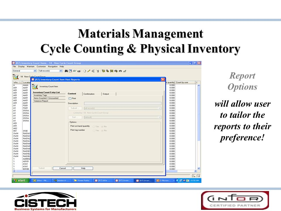 Materials Management Cycle Counting & Physical Inventory Report Options will allow user to tailor the reports to their preference!