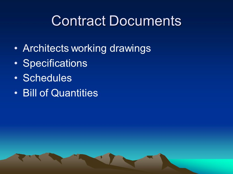 Contract Documents Architects working drawings Specifications Schedules Bill of Quantities