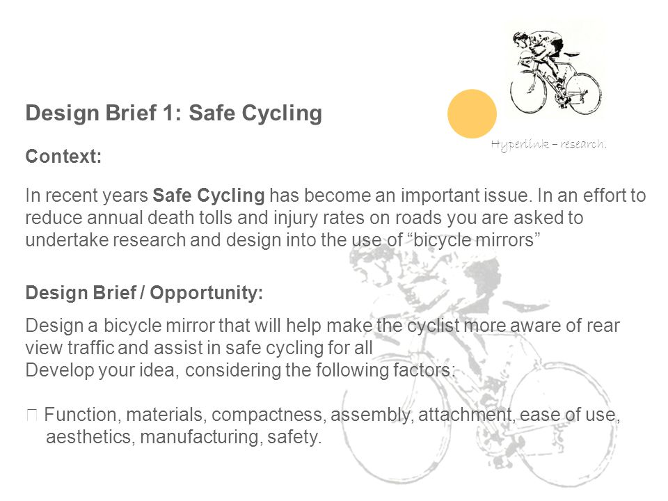 Design Brief 1: Safe Cycling Context: In recent years Safe Cycling has become an important issue.