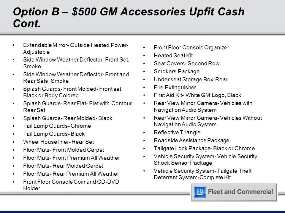 Option B – $500 GM Accessories Upfit Cash Cont.