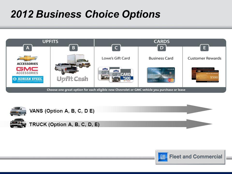 TRUCK (Option A, B, C, D, E) 2012 Business Choice Options Topu2bCR VANS (Option A, B, C, D E)
