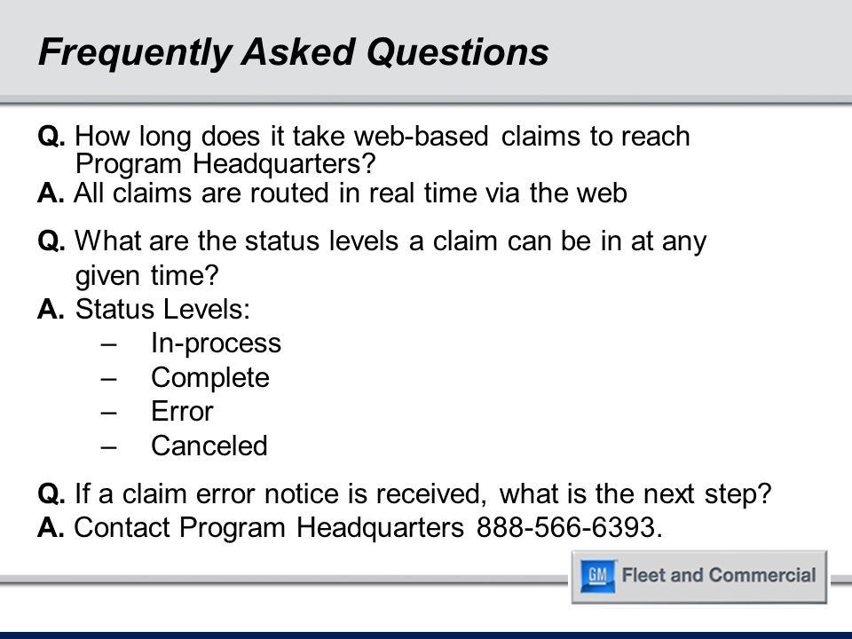 Q. How long does it take web-based claims to reach Program Headquarters.