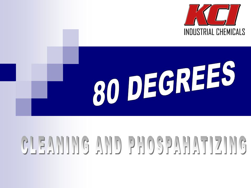 Contents About KCI Chemical Company Mission Statement Who is KCI KCI Approach Industries Served KCI 80 Degree Cleaning and Phosphatizing Why Choose KCI 80 Degree System Advantages Disadvantages Technology Customers/Photos KCI Automation Control Equipment Process Controls KCI Support Lab Capabilities Lab Testing KCI Versus KCI vs.