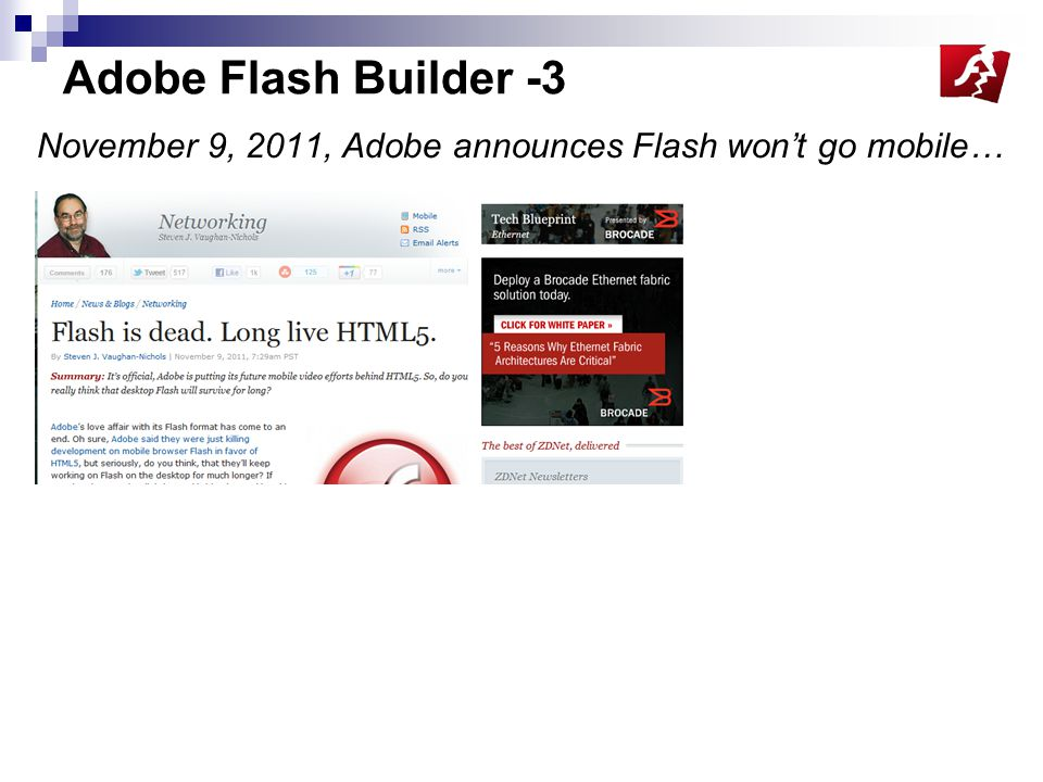 Adobe Flash Builder -3 November 9, 2011, Adobe announces Flash won't go mobile…