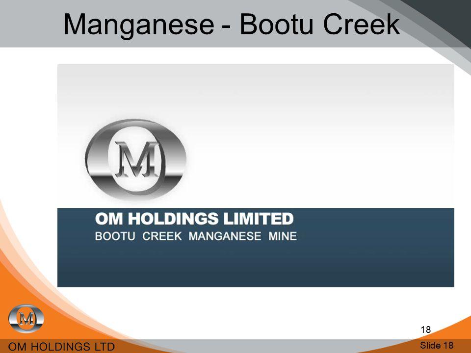 Slide 18 18 Manganese - Bootu Creek
