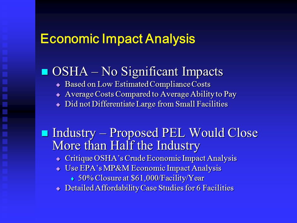 Economic Impact Analysis OSHA – No Significant Impacts OSHA – No Significant Impacts  Based on Low Estimated Compliance Costs  Average Costs Compare