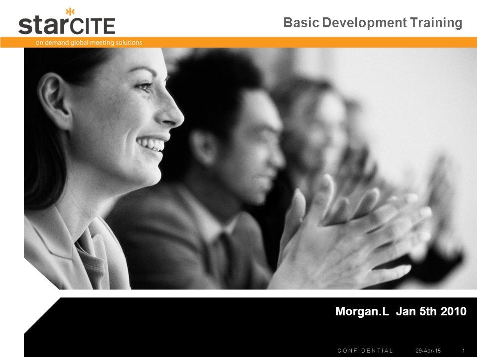 C O N F I D E N T I A L 29-Apr-15 1 Basic Development Training Morgan.L Jan 5th 2010
