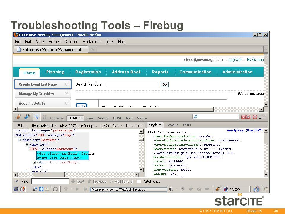 C O N F I D E N T I A L 29-Apr-15 35 Troubleshooting Tools – Firebug