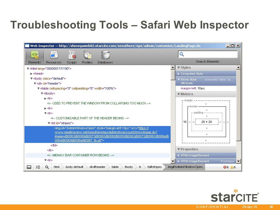 C O N F I D E N T I A L 29-Apr-15 36 Troubleshooting Tools – Safari Web Inspector