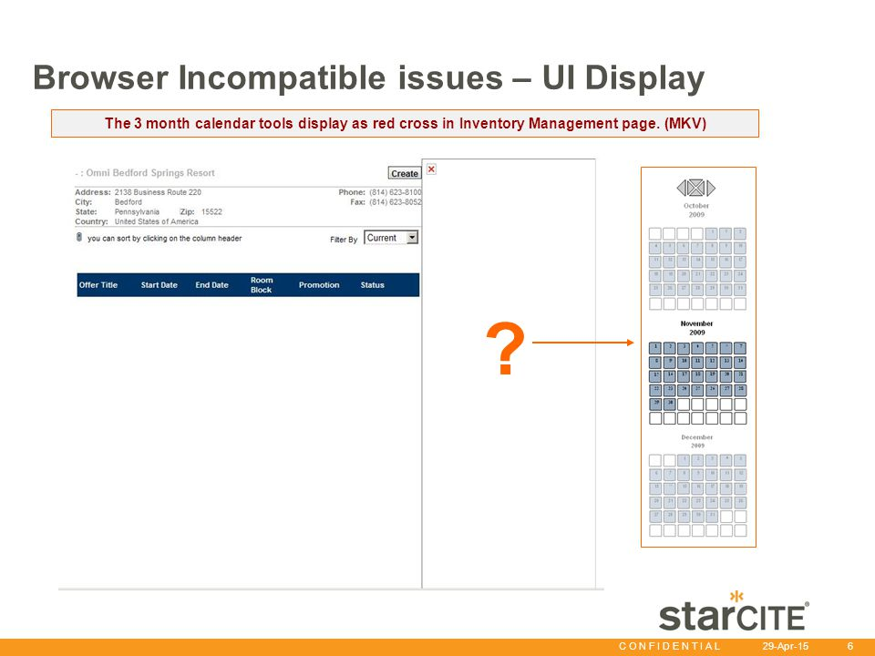 C O N F I D E N T I A L 29-Apr-15 6 Browser Incompatible issues – UI Display The 3 month calendar tools display as red cross in Inventory Management page.