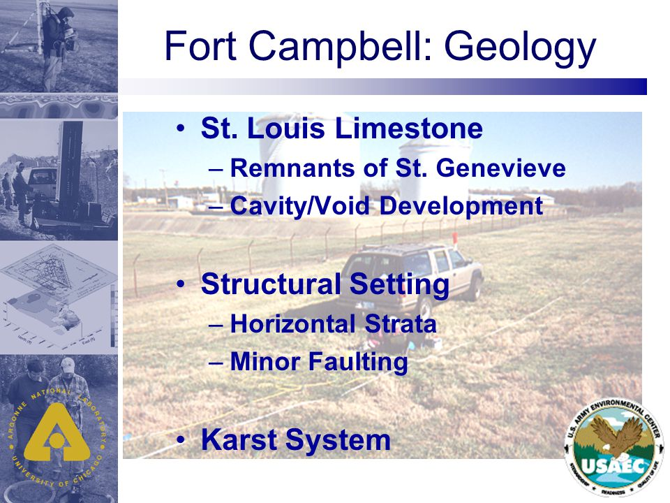 Fort Campbell: Geology St. Louis Limestone –Remnants of St.