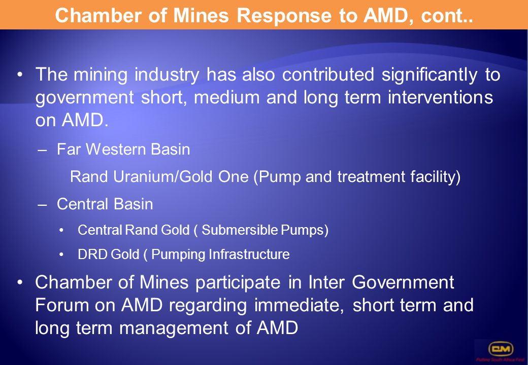 Chamber of Mines Response to AMD, cont.. The mining industry has also contributed significantly to government short, medium and long term intervention