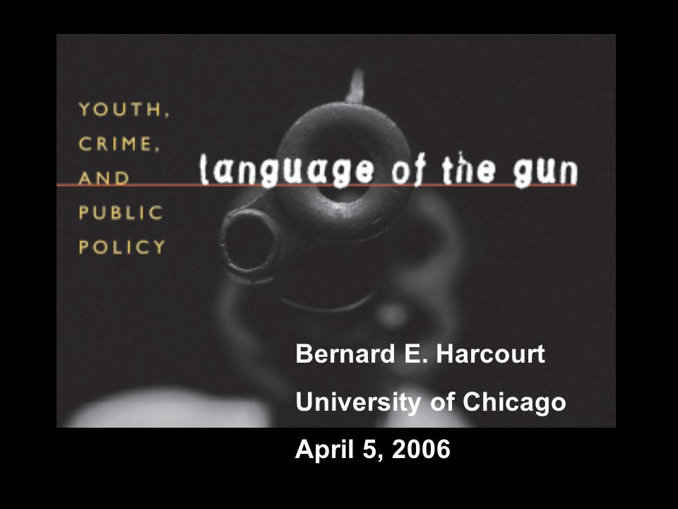 Bernard E. Harcourt University of Chicago April 5, 2006