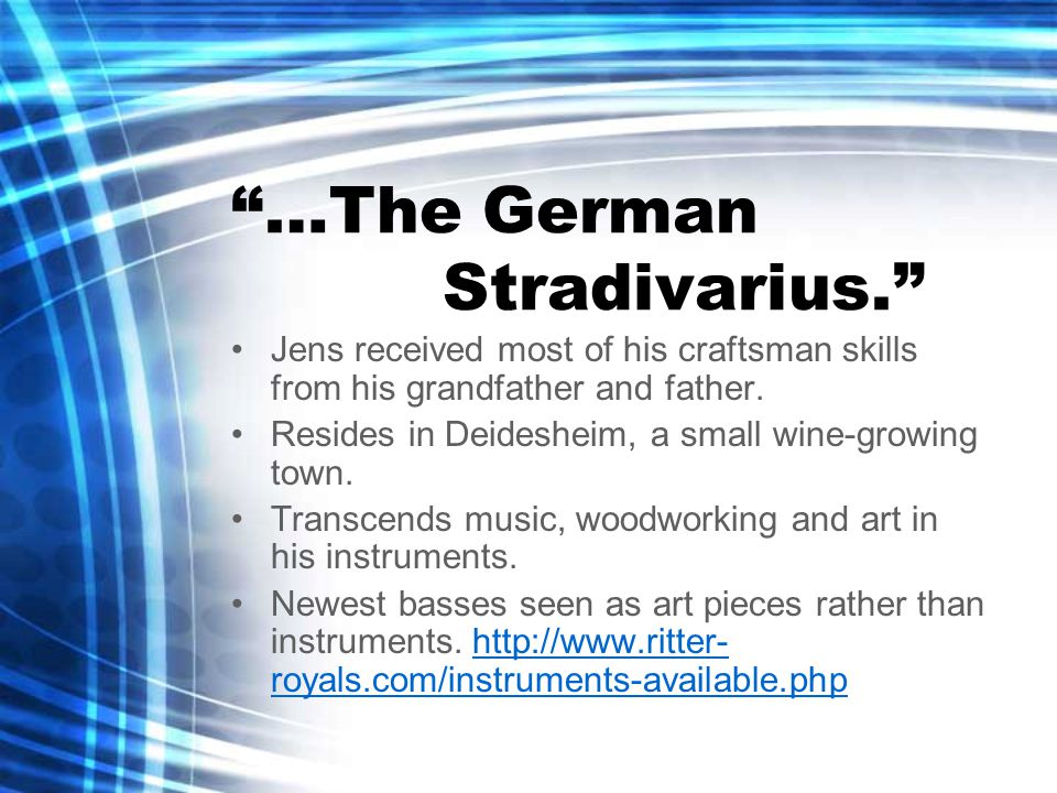 …The German Stradivarius. Jens received most of his craftsman skills from his grandfather and father.