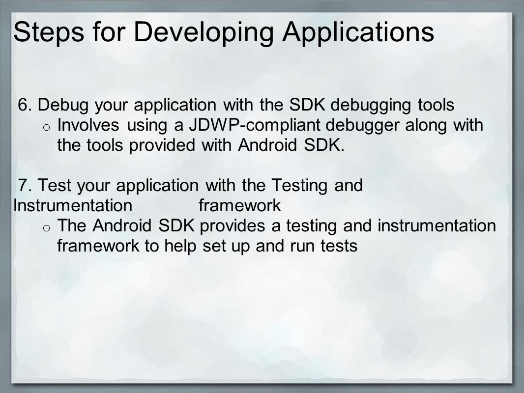 Steps for Developing Applications 6.