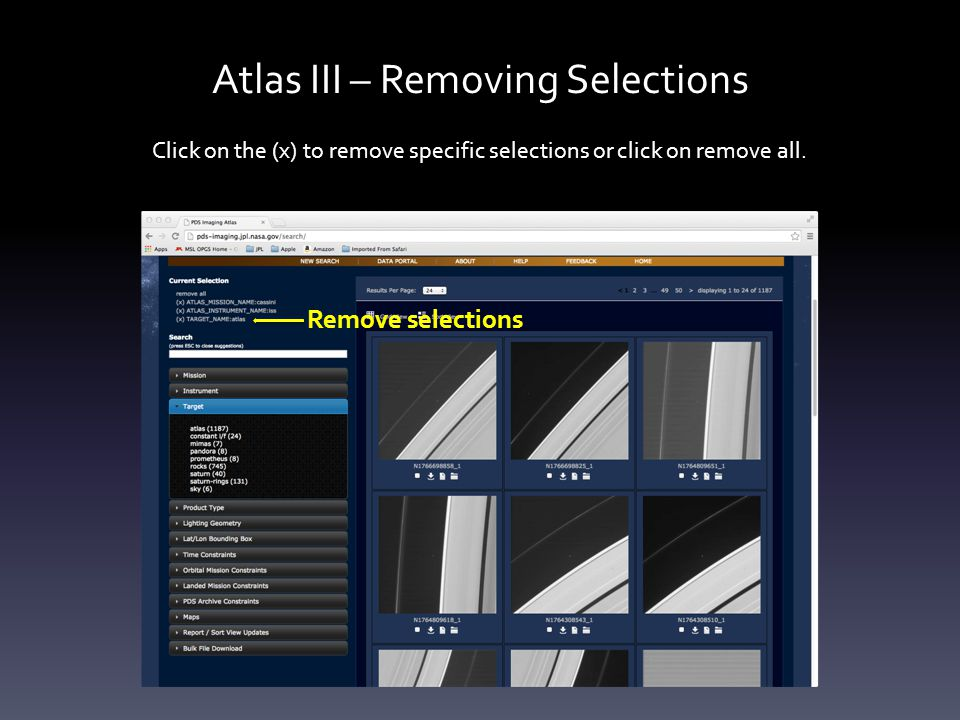 Atlas III – Removing Selections Click on the (x) to remove specific selections or click on remove all.