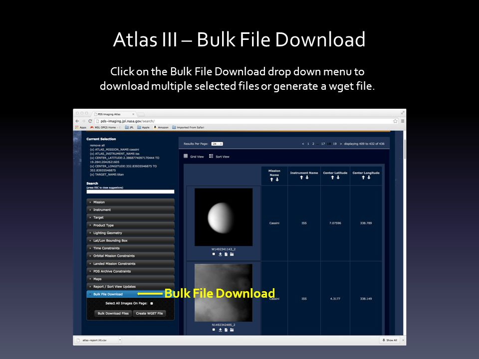 Atlas III – Bulk File Download Click on the Bulk File Download drop down menu to download multiple selected files or generate a wget file.