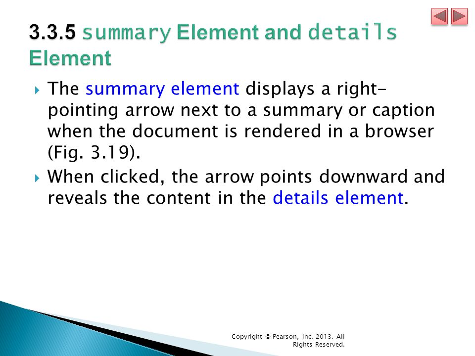  The summary element displays a right- pointing arrow next to a summary or caption when the document is rendered in a browser (Fig.