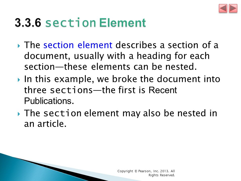  The section element describes a section of a document, usually with a heading for each section—these elements can be nested.