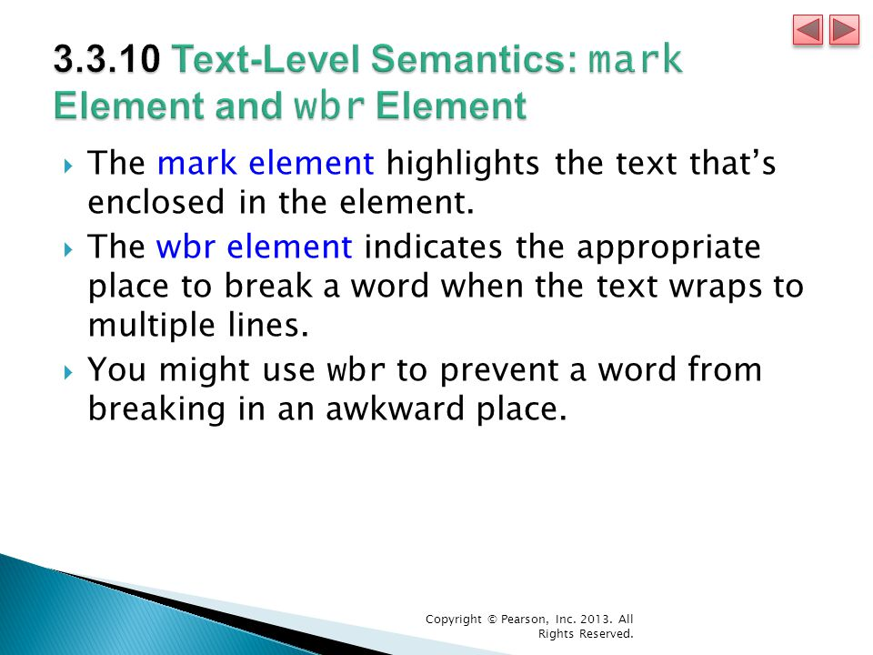  The mark element highlights the text that's enclosed in the element.