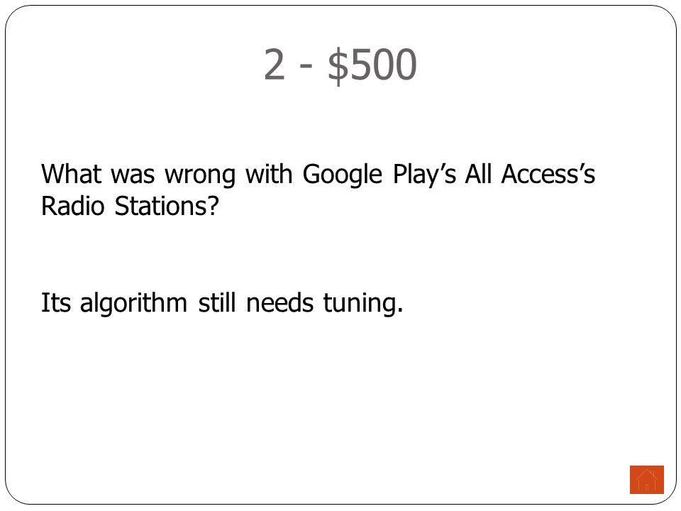 2 - $500 What was wrong with Google Play's All Access's Radio Stations.