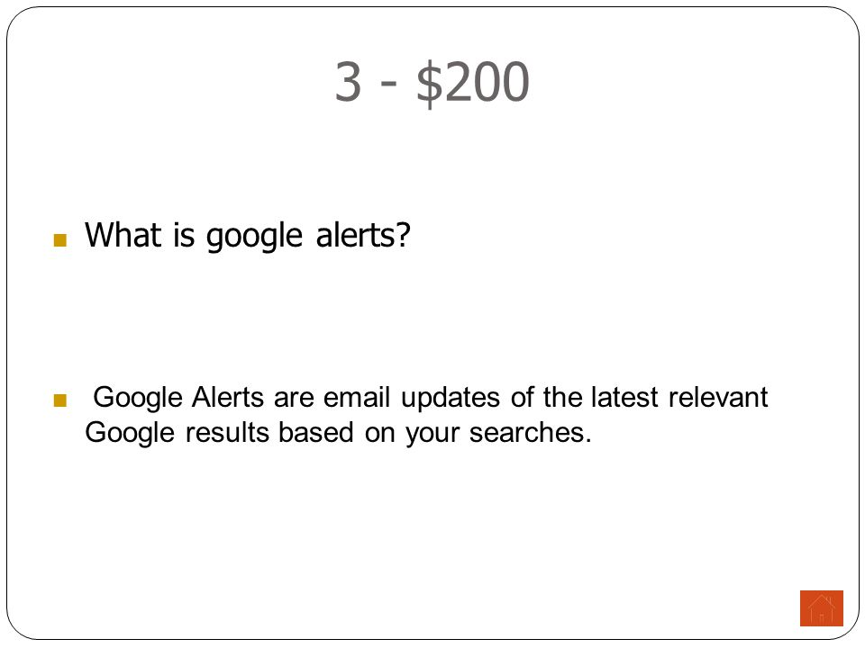3 - $200 ■ What is google alerts.