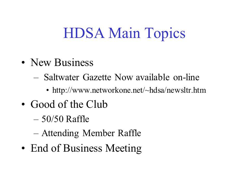 HDSA June Seminar Tackle- Recommendations in May/June Newsletter –Live Bait 15, 20, 30, 40 lb.