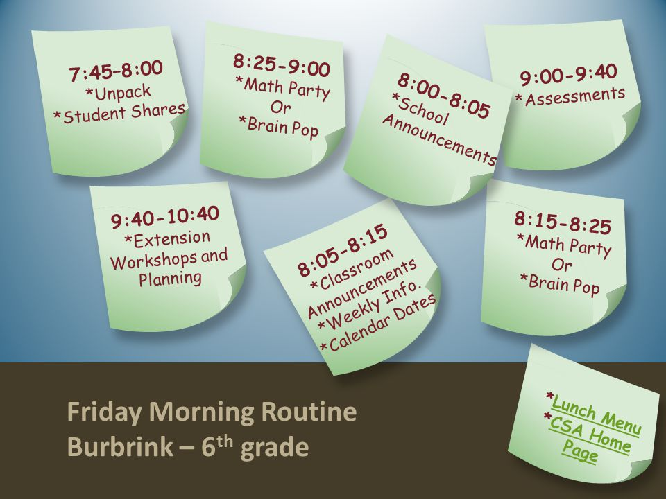 Friday Morning Routine Burbrink – 6 th grade On Click Animated Version