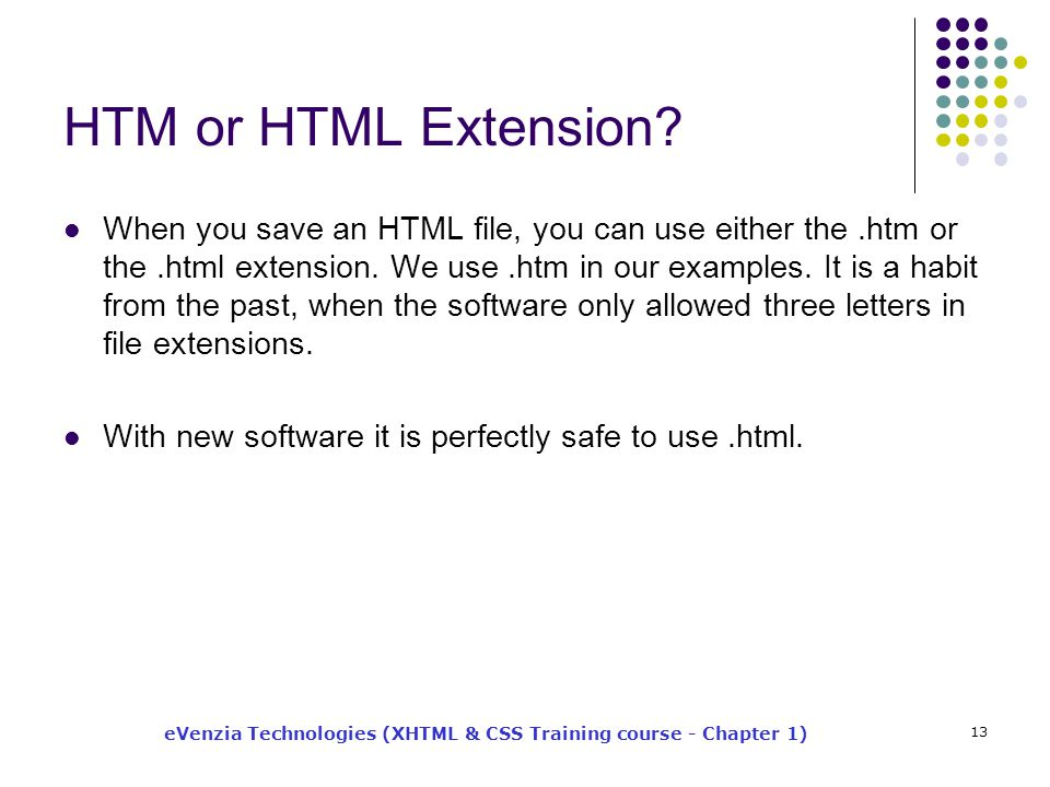 eVenzia Technologies (XHTML & CSS Training course - Chapter 1) 13 HTM or HTML Extension.