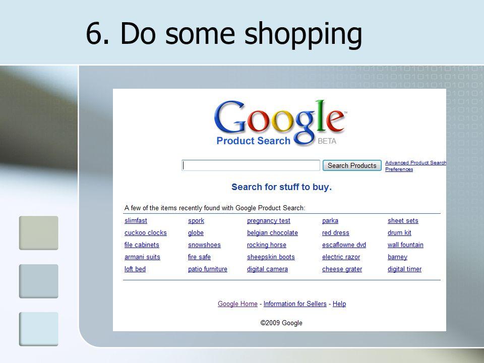 6. Do some shopping