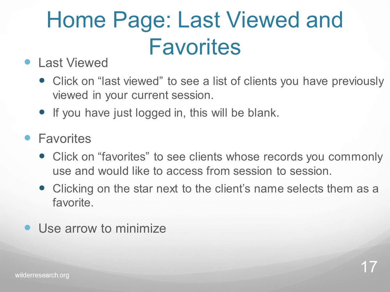 Home Page: Last Viewed and Favorites Last Viewed Click on last viewed to see a list of clients you have previously viewed in your current session.