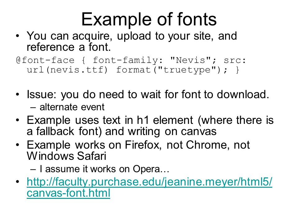 Example of fonts You can acquire, upload to your site, and reference a font.