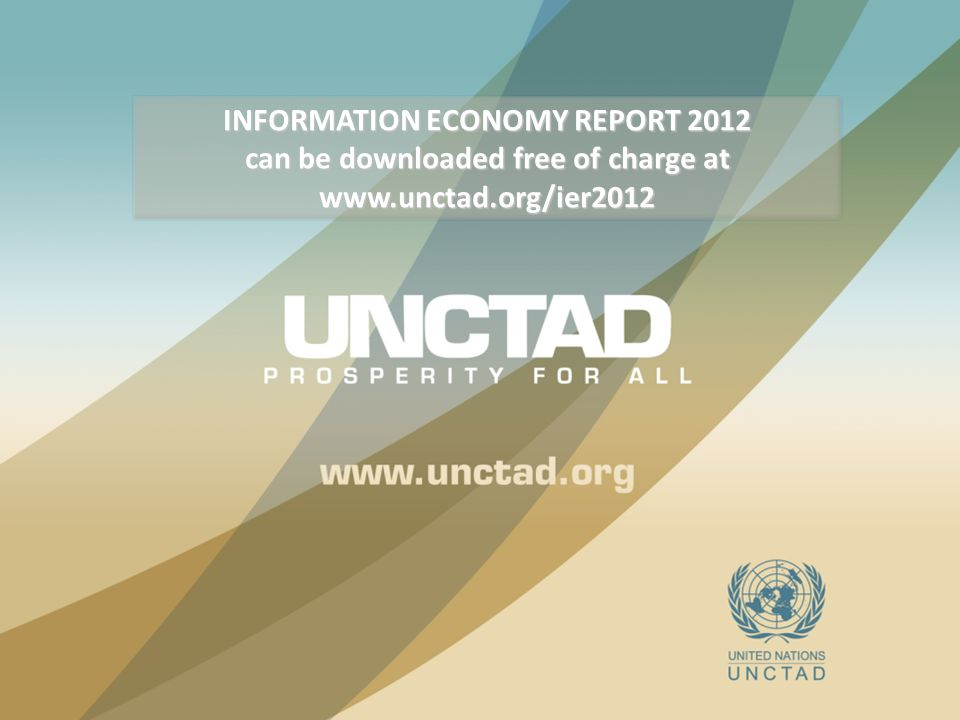 INFORMATION ECONOMY REPORT 2012 can be downloaded free of charge at www.unctad.org/ier2012