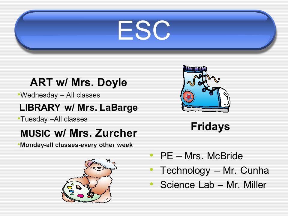 ESC ART w/ Mrs. Doyle Wednesday – All classes LIBRARY w/ Mrs.