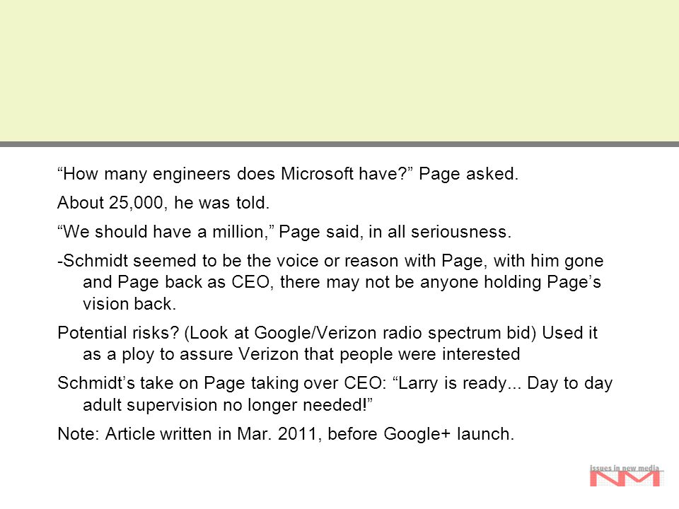 """""""How many engineers does Microsoft have?"""" Page asked. About 25,000, he was told. """"We should have a million,"""" Page said, in all seriousness. -Schmidt s"""