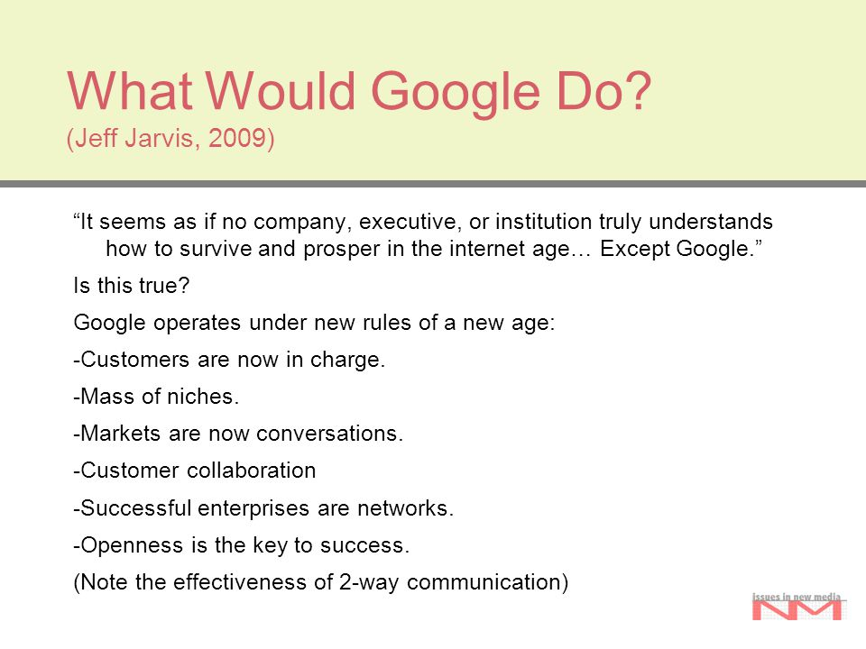 """What Would Google Do? (Jeff Jarvis, 2009) """"It seems as if no company, executive, or institution truly understands how to survive and prosper in the in"""