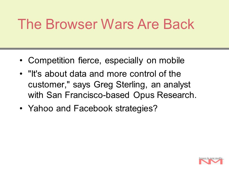 The Browser Wars Are Back Competition fierce, especially on mobile