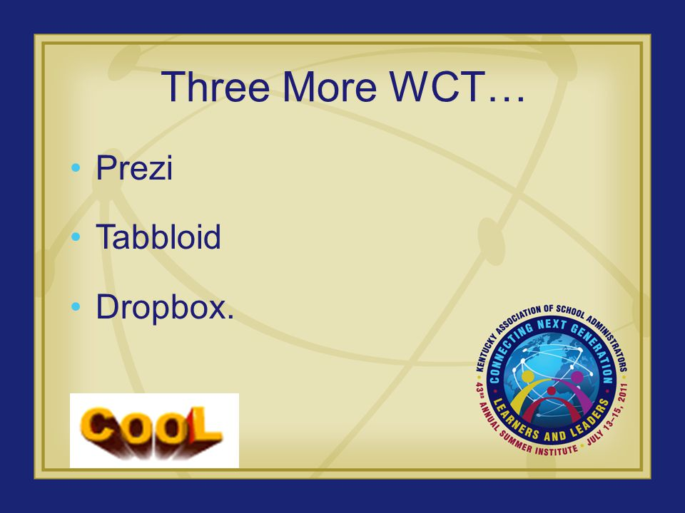 Three More WCT… Prezi Tabbloid Dropbox.