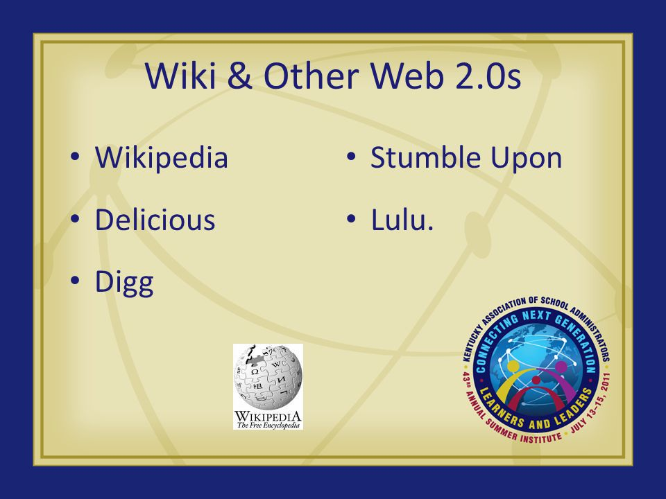 Wiki & Other Web 2.0s Wikipedia Delicious Digg Stumble Upon Lulu.