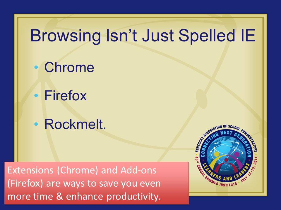 Browsing Isn't Just Spelled IE Chrome Firefox Rockmelt.
