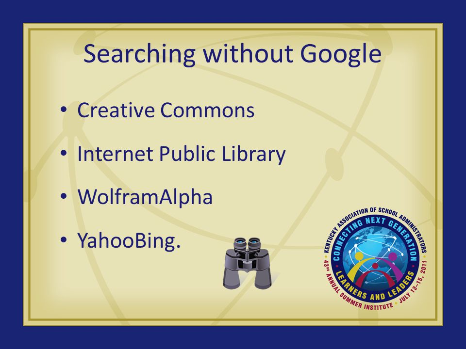Searching without Google Creative Commons Internet Public Library WolframAlpha YahooBing.